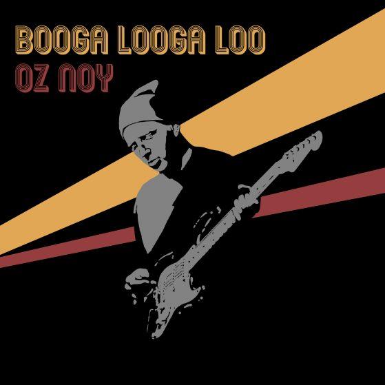 Oz Noy Booga Looga Loo