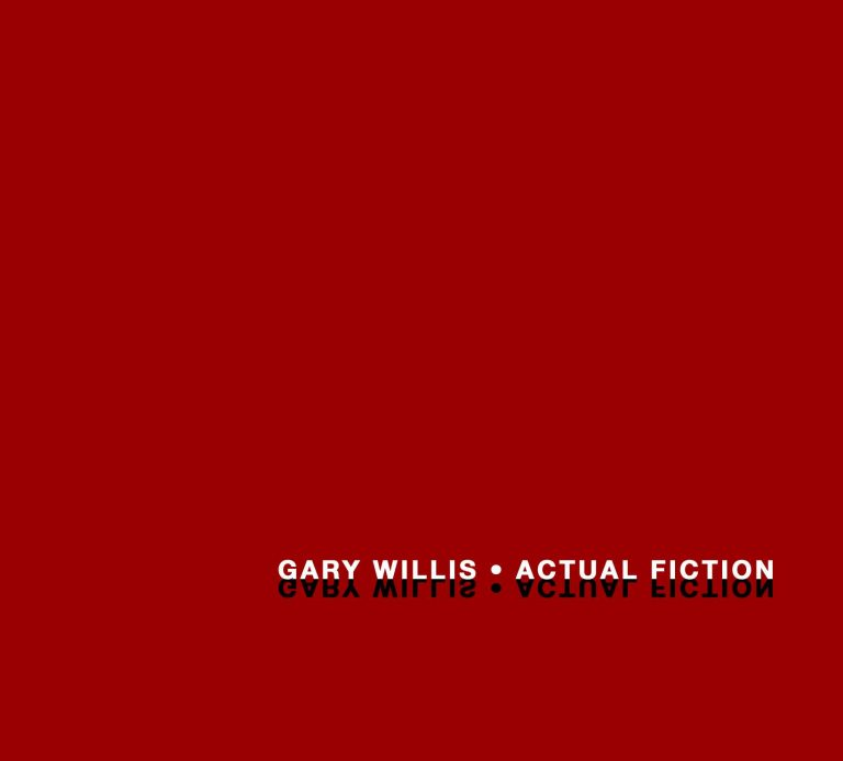Gary Willis Actual Fiction